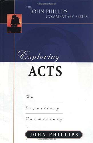 Exploring Acts (John Phillips Commentary Series)