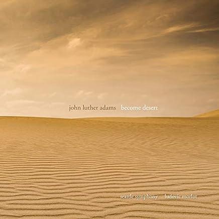 John Luther Adams: Become Desert
