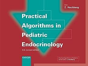 Practical Algorithms in Pediatric Endocrinology: (Practical Algorithms in Pediatrics. Series Editor: Z. Hochberg)