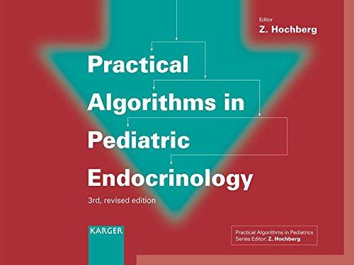 Practical Algorithms in Pediatric Endocrinology: (Practical Algorithms in Pediatrics. Series Editor: Z. Hochberg).