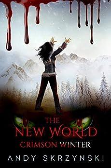 The New World: Crimson Winter by [Andy Skrzynski]