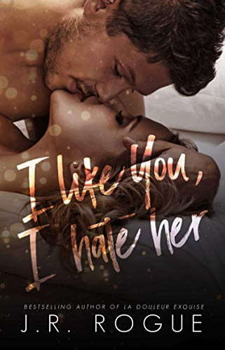 I Like You, I Hate Her (Something Like Love) (English Edition)