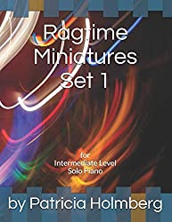 Ragtime Miniatures Set 1: for Intermediate Level Solo Piano