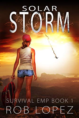 Solar Storm (Survival EMP Book 1) by [Rob Lopez]