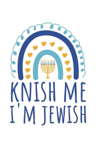 Knish Me I'm Jewish: Funny Boho Rainbow Hanukkah 2021 Jewish Holiday Dreidel Menorah Notebook / College Ruled / Journal / Diary For Women And Men