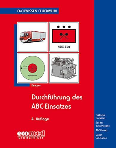 Durchführung des ABC-Einsatzes:...