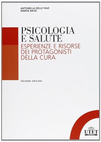 Psicologia e salute: Esperienze e risorse dei protagonisti della cura. Seconda edizione