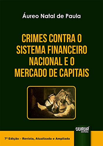 Crimes Contra o Sistema Financeiro Nacional e o Mercado de Capitais