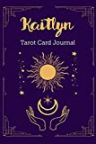 Kaitlyn Tarot Card Journal: Personalized Three Card Spread Daily Diary Recording & Interpreting Readings - 107 Page Fill In - 6x9 Notebook Matte Finish