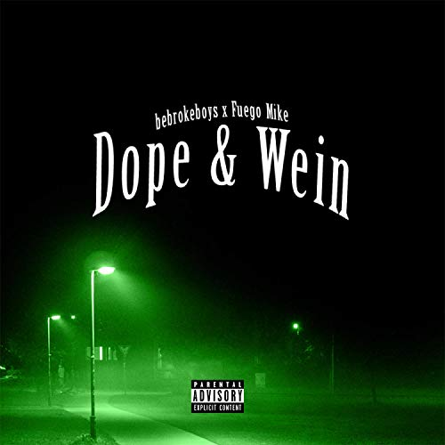 Dope & Wein (feat. Fuego Mike) [Explicit]