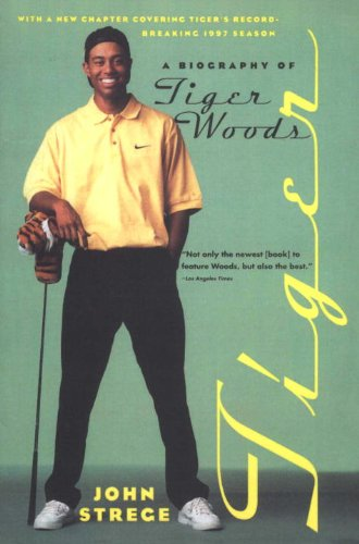 Tiger: A Biography Of Tiger Woods (English Edition)