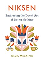 Niksen: Embracing the Dutch Art of Doing Nothing