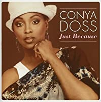 Just Because by Conya Doss (2005-03-04)