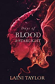 Days of Blood and Starlight: The Sunday Times Bestseller. Daughter of Smoke and Bone Trilogy Book 2 (English Edition) de [Laini Taylor]