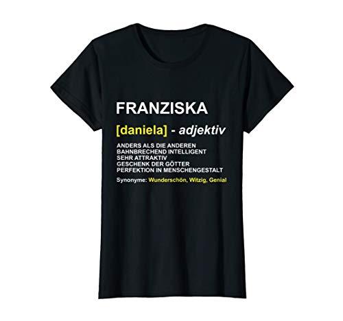 Damen T-Shirt Franziska | Vorname Franzi Geschenk | Name Spruch