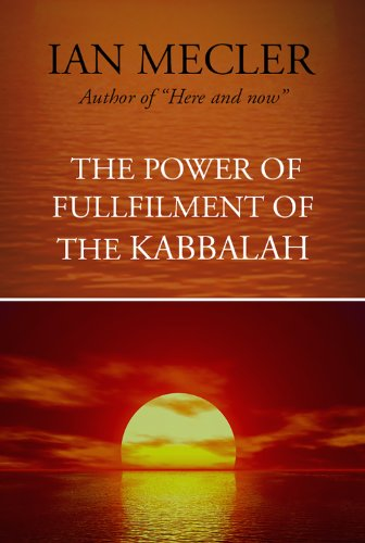 The Power Of Fullfilment of the Kabbalah (English Edition)