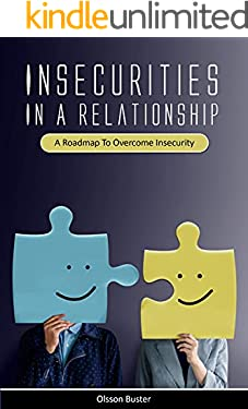 Insecurities in a relationship : A roadmap to overcome insecurity