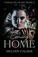 Coming Home (Losing My Heart)