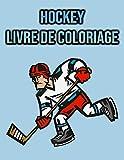 Livre de Coloriage Hockey: pour les enfants, les garçons   Hockey sur glace