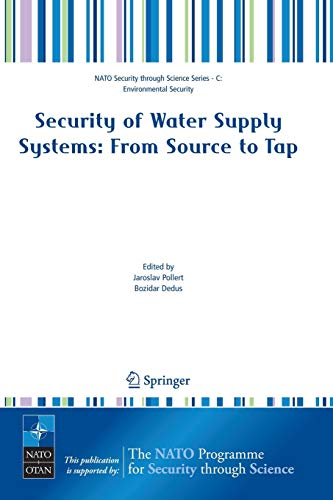 Security of Water Supply Systems: from Source to Tap (Nato Security through Science Series C:, Band 8)