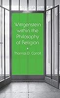 Wittgenstein within the Philosophy of Religion