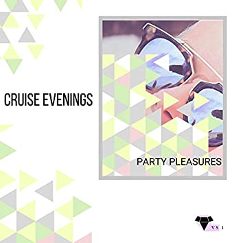 Cruise Evenings - Party Pleasures