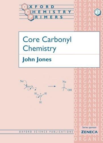 Core Carbonyl Chemistry (Oxford Chemistry Primers)