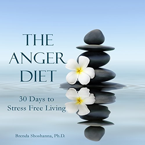 The Anger Diet: Thirty Days to Stress-Free Living cover art