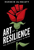 Art of Resilience: The Refugee State of Mind
