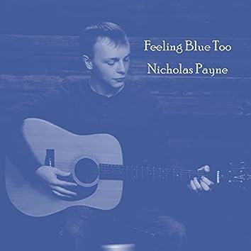 Feeling Blue Too