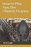 How to Play Xun, the Chinese Ocarina