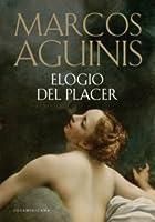 Elogio del placer 9500731878 Book Cover