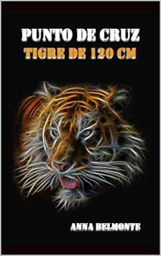PUNTO DE CRUZ TIGRE DE 120 CM X 120 CM.: Patrón de un tigre de 120 cm para bordar en punto de cruz.
