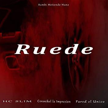 Ruede (feat. HC SLIM, Ceronikel la Impresion & Fared el Unico)