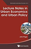 Lecture Notes in Urban Economics and Urban Policy (World Scientific Lecture Notes in Economics)