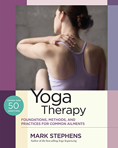 Yoga Therapy: Foundations, Methods, and Practices for Common Ailments (English Edition)