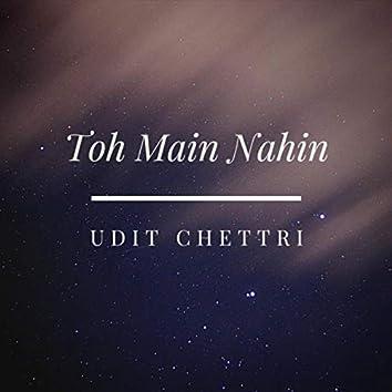 Toh Main Nahin