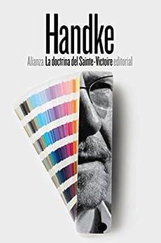La doctrina del Sainte-Victoire (El libro de bolsillo - Bibliotecas de autor - Biblioteca Handke) (Spanish Edition) di [Peter Handke, Eustaquio Barjau]