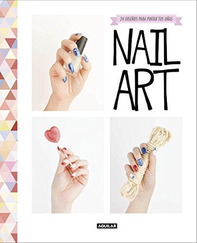 Nail art: 24 diseños para pintar tus uñas (Spanish Edition)