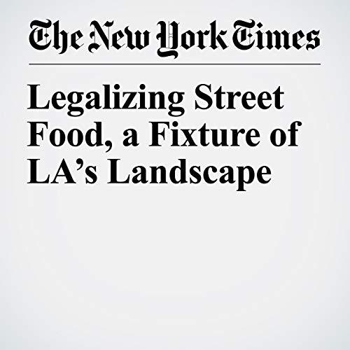 Legalizing Street Food, a Fixture of LA's Landscape copertina