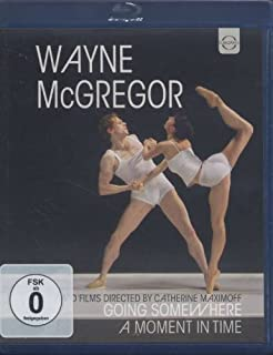 Wayne McGregor: Going Somewhere & A Moment in Time [Blu-ray]