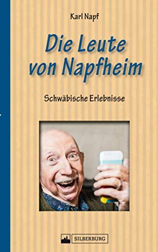Die Leute von Napfheim: Schwäbische Erlebnisse