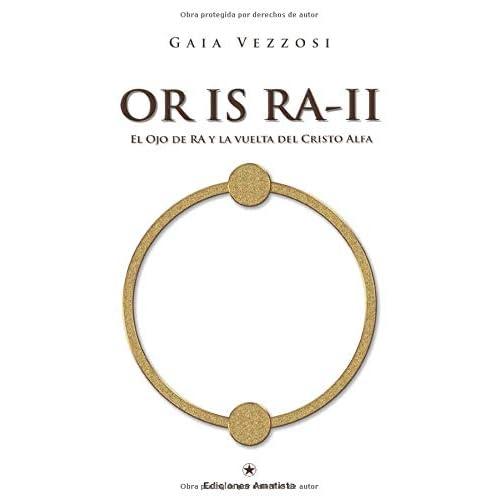 OR IS RA II: El Ojo de Ra y la vuelta del Cristo Alfa