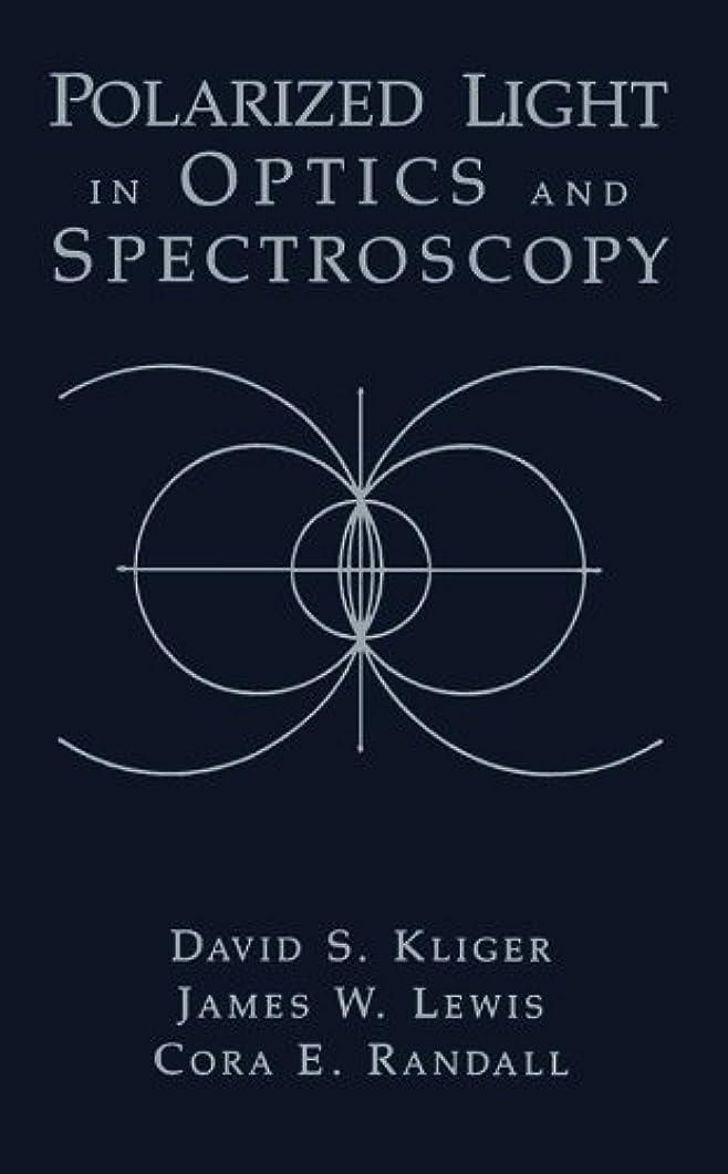 絶え間ないホイスト暴露するPolarized Light in Optics and Spectroscopy (English Edition)
