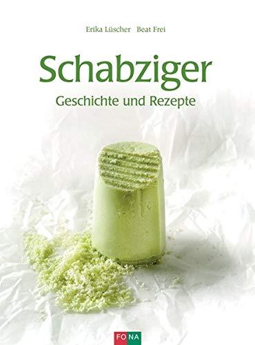 Schabziger: Geschichte und Rezepte