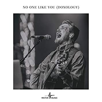 No One Like You (Doxology) [Live] [feat. John Long]