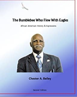 The Bumblebee Who Flew with Eagles: African American History & Expressions