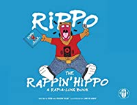 Rippo The Rappin Hippo: A Rap-A-Long Book