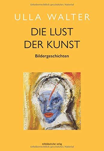 Die Lust der Kunst: Bildergeschichten