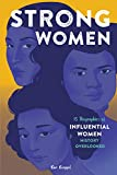 Strong Women: 15 Biographies of Influential Women History Overlooked